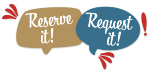 Reserve It! Request It!