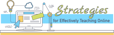 Strategies for Effectively Teaching Online